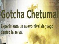 Gotcha Chetumal