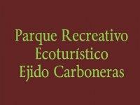 Parque Recreativo Ecoturístico Ejido Carboneras Caminata