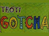 Teoti Gotcha Gotcha