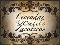 Leyendas de Zacatecas